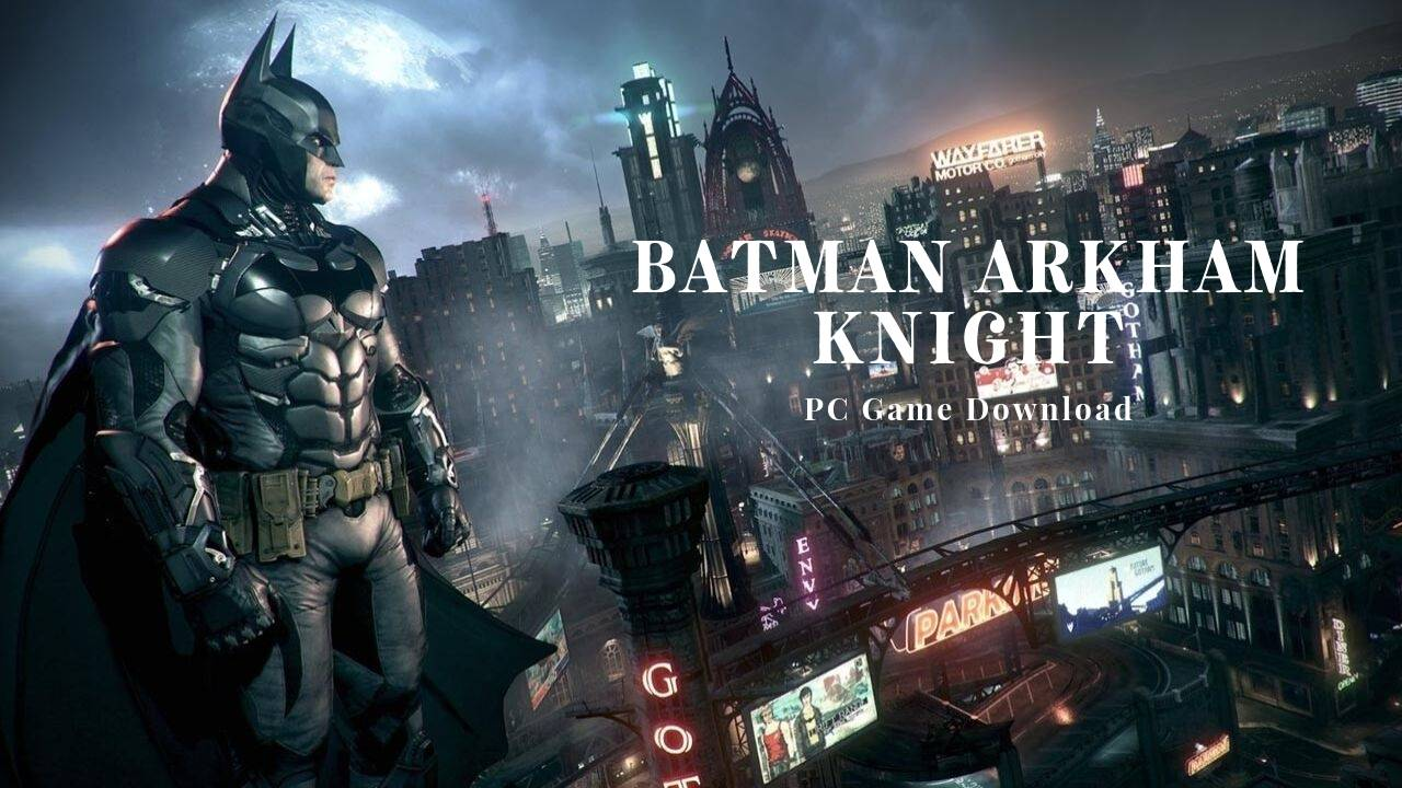 Batman Arkham Knight PC Game Download for Free - Ocean Of ...