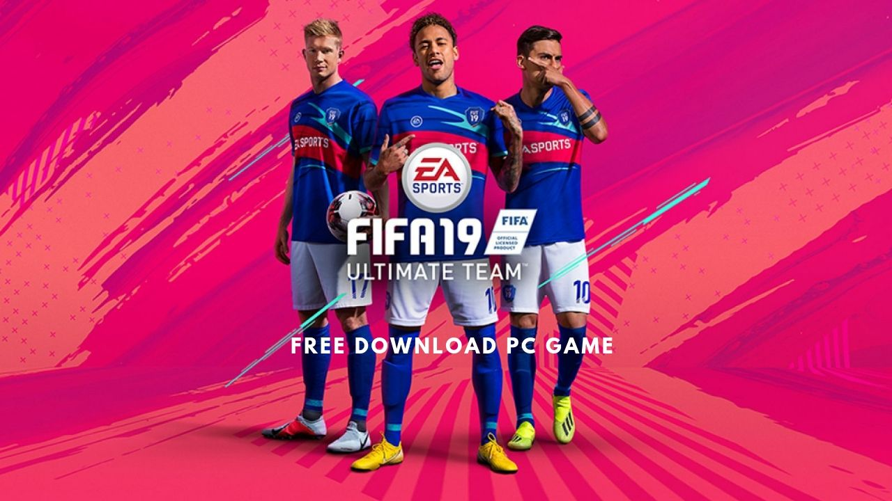 FIFA 19 Free PC Game Download | Ocean Of Games