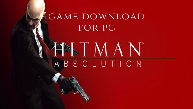 Hitman Absolution Game Download Free For Pc Ocean Of Games