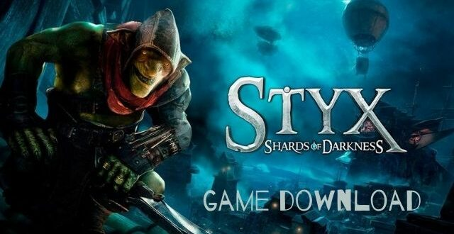 Styx Shards Of Darkness Game Download